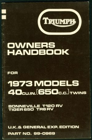 Triumph Owners Handbook T120 Bonneville and Tiger 650 1973 UK