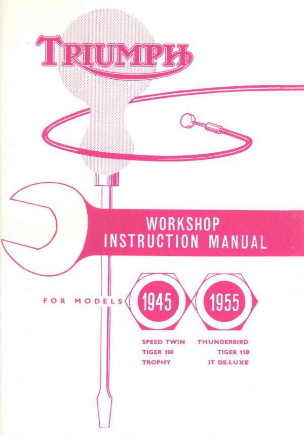 Triumph Workshop Instruction Manual 650 500 350 Twins 3T T100 T110 TR5T 1945-1955